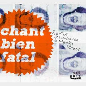 Chant Bien Fatal - Remix des musiques de Maurice Merle