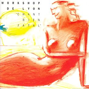 Chant bien fatal - Workshop de Lyon